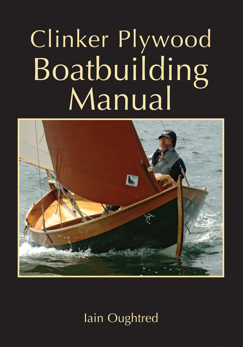 Clinker Plywood Boatbuilding Manual – The Nautical Mind