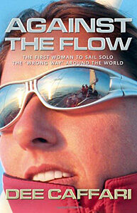 Against the Flow: The Inspiring Story of a Teacher turned Yachtswoman