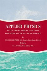 Applied Physics, Notes and Examples in SI Units for Students of Nautical Science