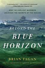 Beyond the Blue Horizon: How the Earliest Mariners Unlocked Secrets of the Ocean