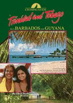 Cruising Guide to Trinidad, Tobago plus Barbados and Guyana