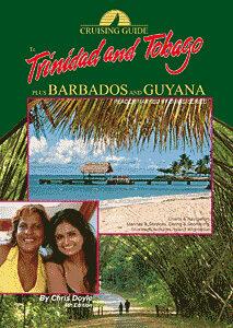 Cruising Guide to Trinidad, Tobago plus Barbados and Guyana