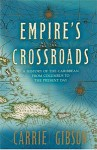 Empire's Crossroads: A History of the Caribbean