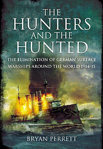 Hunters and the Hunted: The Elimination of German Surface Warships, 1914-15