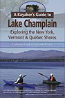 Kayaker's Guide to Lake Champlain: Exploring New York, Vermont & Quebec Shores