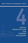 Reed's Volume 4: Naval Architecture for Marine Engineers