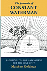Journals of Constant Waterman: Paddling, Poling, and Sailing for the Love of It