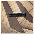 Spirit of Sailing: A Celebration of Sea and Sail