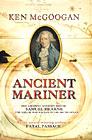 Ancient Mariner: The Amazing Adventures of Samuel Hearne…