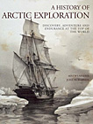 History of Arctic Exploration: Discovery, Adventure & Endurance