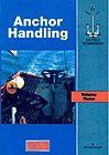 Oilfield Seamanship Series, Vol. 3: Anchor Handling