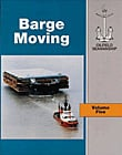 Oilfield Seamanship Series, Vol. 5: Barge Moving