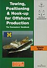 Oilfield Seamanship Series, Vol. 8: Towing, Positioning & Hook-up for Offsh Prod