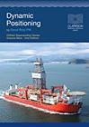 Oilfield Seamanship Series, Vol. 9: Dynamic Positioning