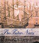 Tudor Navy: The Ships, Men, and Organization, 1485-1603