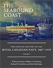 Seabound Coast: Official History of the Royal Canadian Navy, 1867-1939, Vol. I