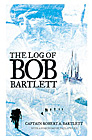 Log of the Bob Bartlett-The True Story of Forty Years of Seafaring & Exploration