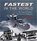 Fastest in the World: The Saga of Canada's Revolutionary Hydrofoils