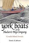 York Boats of the Hudson' Bay Company: Canada's Inland Armada