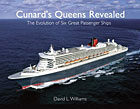 Cunard's Queens Revealed: The Evolution of Six Great Passenger Ships