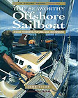Seaworthy Offshore Sailboat: A Guide to Essential Features, Gear and Handling