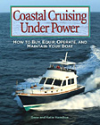 Coastal Cruising Under Power: How to Buy, Operate, and Maintain Your Boat