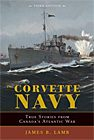 Corvette Navy: True Stories from Canada's Atlantic War