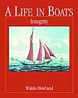 Life in Boats: Integrity, Vol. 3