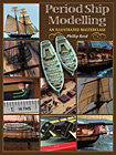 Period Ship Modelling: An Illustrated Masterclass