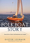 Folkboat Story: From Cult to Classic–The Renaissance of a Legend