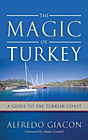 Magic of Turkey: A Guide to the Turkish Coast