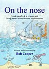 On the Nose: A Sideways Look at Cruising & Living Aboard in the Western Med