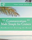 Communications Made Simple for Cruisers: Handbook for Starting the Dream