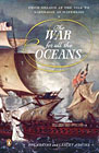 War for all the Oceans: From Nelson at the Nile to Napoleon at Waterloo