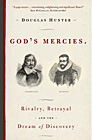 God's Mercies: Rivalry, Betrayal, and the Dream of Discovery