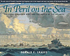 In Peril on the Sea: The Royal Canadian Navy in the Battle of the Atlantic