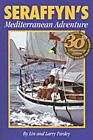 Seraffyn's Mediterranean Adventure: 30th Anniversary Edition