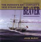 Hudson's Bay Company's 1835 Steam Ship Beaver