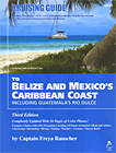 Cruising Guide to Belize & Mexico's Caribbean Coast incl. Guatamala's Rio Dulce