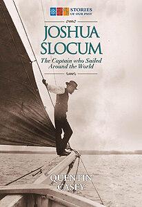 Joshua Slocum: The Captain Who Sailed Around the World