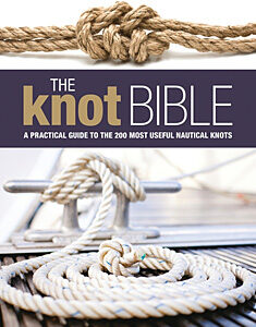Knot Bible: The Complete Guide to Knots and Their Uses