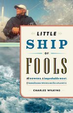 Little Ship of Fools: 16 Rowers, 1 Improbable Boat, 7 Tumultuous Weeks on the At