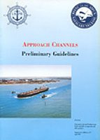 Joint PIANC-IAPH Report on Approach Channels: Preliminary Guidelines, Vol.1 (PDF