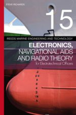 Reed's Vol. 15: Electronics, Navigational Aids and Radio Theory for Electrotechnical Officers