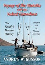 Voyage of the Maiatla with the Naked Canadian: One Family's Mexican Odyssey