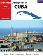 Yacht Pilot's Guide to Cruising Cuba, Vol. 1: Varadero to Cienfuegos