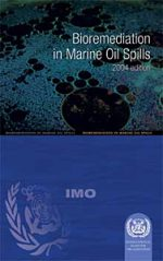 Bioremediation in Marine Oil Spills 2004 Edition