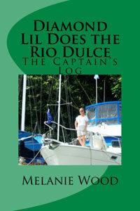 Captain's Log: Diamond Lil Does the Rio Dulce