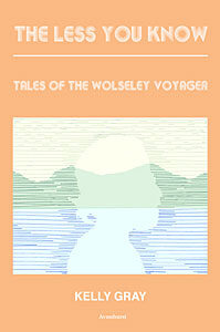 The Less You Know: Tales of the Wolseley Voyager