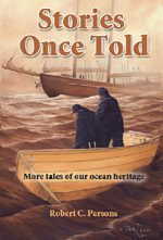 Stories Once Told: More Tales of our Ocean Heritage